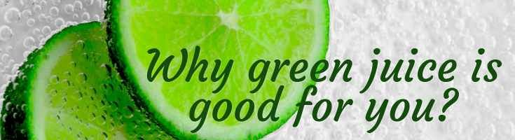 Why green juice is good for you? As increasing number of persons are becoming aware of their health and overall well being, many have included green juicing in their diet plans.