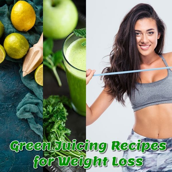 Green Juicing Recipes for Weight Loss